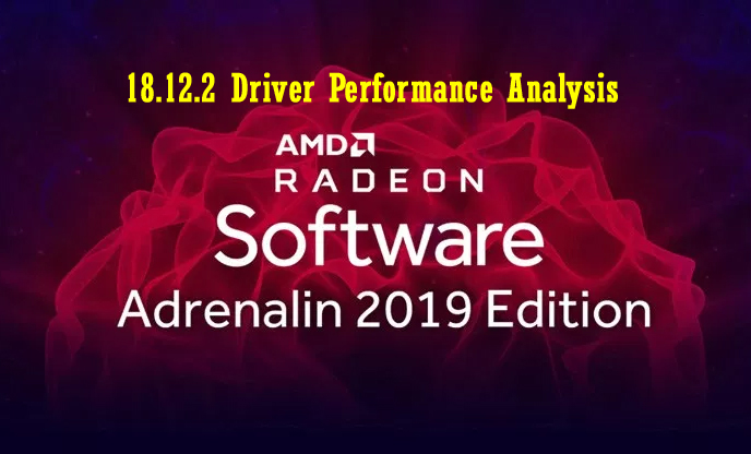 Adrenalin Software Edition 2019 (18 12 1) Driver Performance