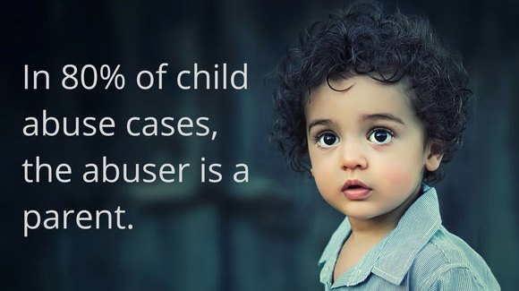 In 80{655d798a5c2badbbefe08db3b65907d81011c862cdd8d9892994d0bb3ccb864c} of child abuse cases, the abuser is a parent.