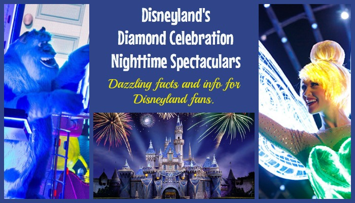 Disneyland Diamond Celebration Nighttime Spectaculars fun facts and info