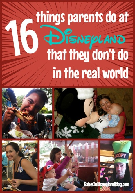 16 things parents do at Disneyland that they don't do in real life