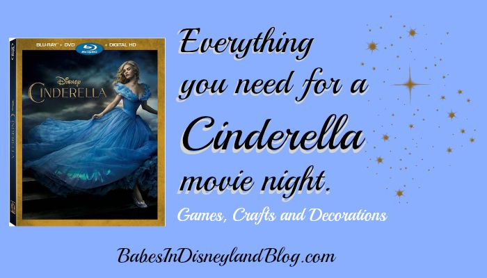 Everything You Need for a Cinderella Movie Night  Babes in Disneyland