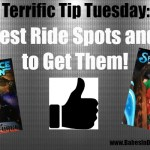 Terrific Tip Tuesday: The Best Ride Spots and How to Get Them!