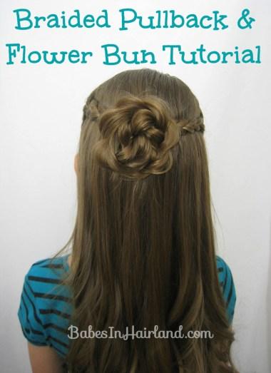 Braided Pullback & Flower Bun from BabesInHairland.com