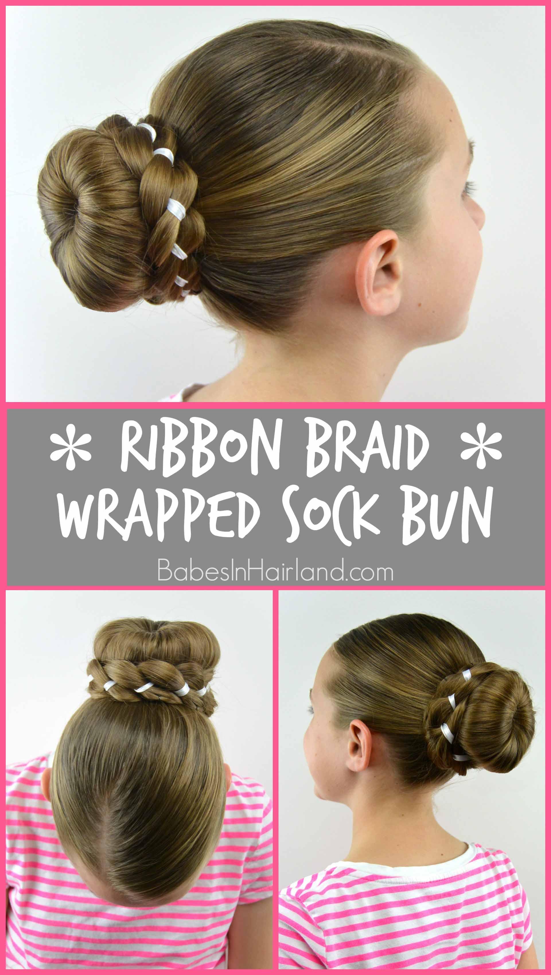 Ribbon Braid Wrapped Sock Bun Babes In Hairland