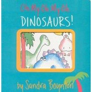 Oh My Oh My Oh Dinosaurs! by Boynton, Sandra