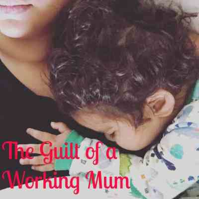 The Guilt of a Working Mum