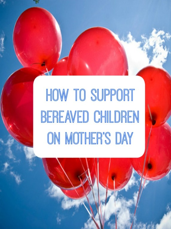 support bereaved children on mothers day