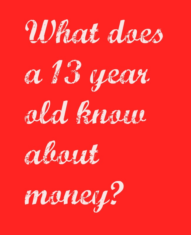 13 year old know about money