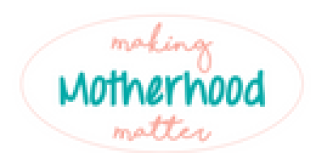 making-motherhood-matter
