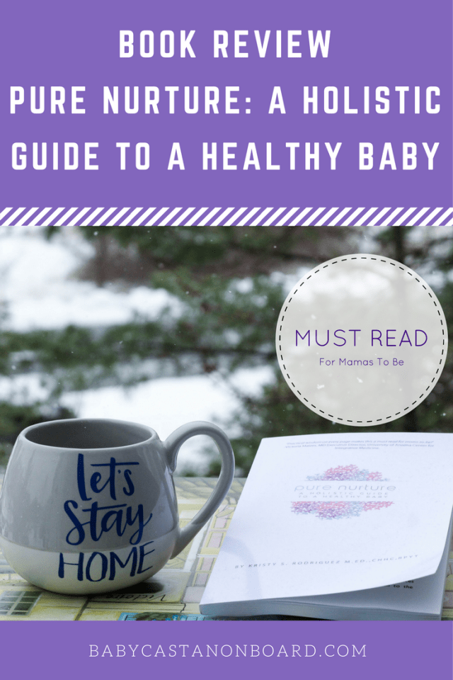 Pure Nurture: A Holistic Guide to a Healthy Baby is a must-read for pregnant mamas. It is incredibly positive and provides various tools to help you take care of yourself during pregnancy in order to have a happy and healthy baby.