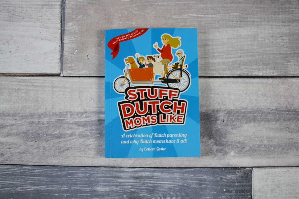 A review of the book Stuff Dutch Moms Like - about Dutch parenting based on the author's experience giving birth to two children in The Netherlands. Stuff Dutch Moms Like featured by popular DC mommy blogger, Baby Castan On Board