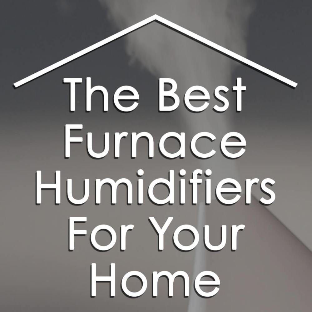 medium resolution of the 9 of the best furnace humidifiers for families with children babydotdot