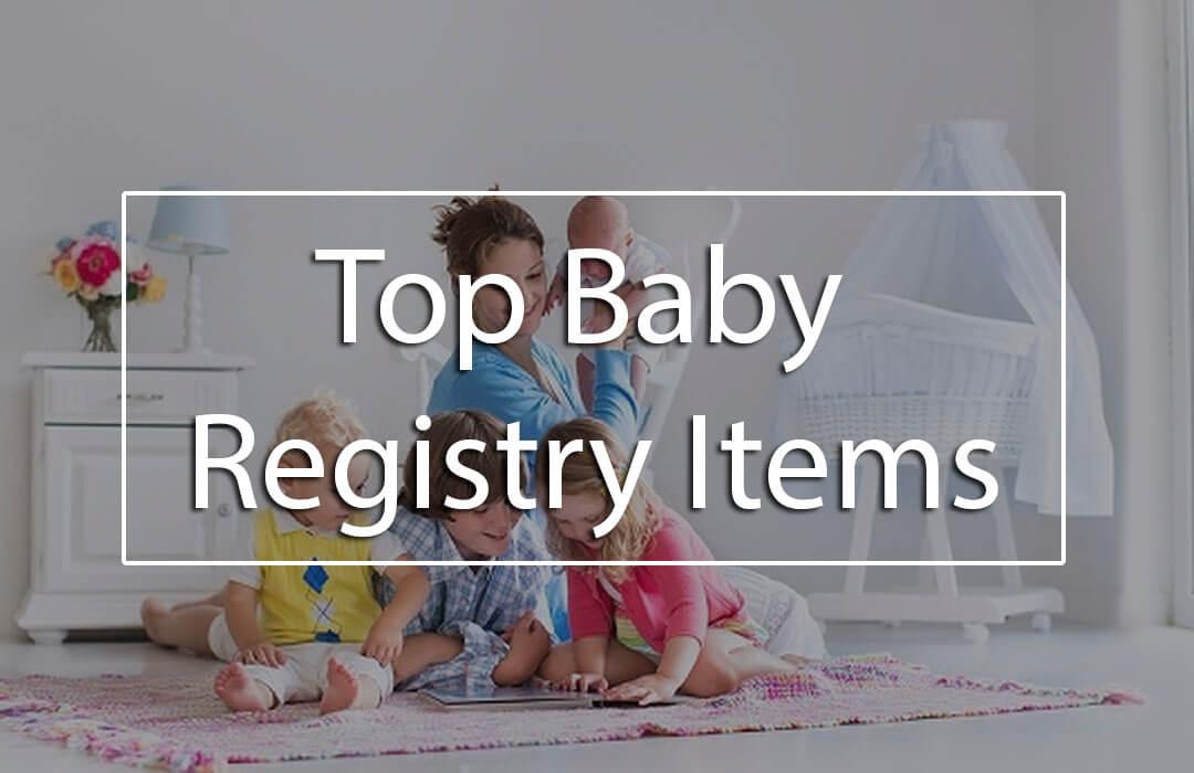 The 22 Top Baby Registry Items (Essential Baby Registry Checklist ...