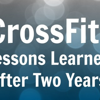 CrossFit: Lessons Learned after Two Years