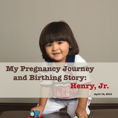 My Pregnancy Journey and Birthing Story: Henry, Jr.