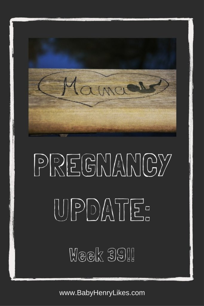 Pregnancy Update: Week 39!! by Baby Henry Likes