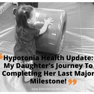 Hypotonia Health Update: My Daughter's Journey To Completing Her Last Major Milestone!