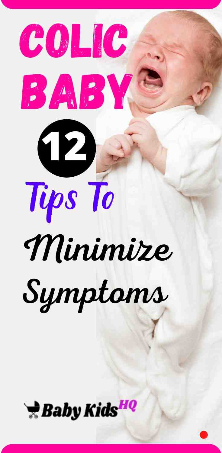 Colic and Your Baby 11 Tips To Minimize Colic Symptoms.