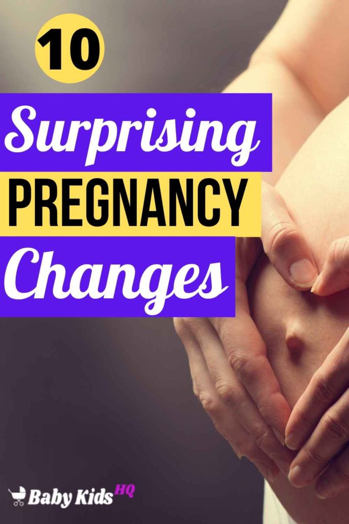 There are lots of surprises in store for you once you become pregnant — but none sweeter than the way you'll feel once your newborn is in your arms! Here are 10 Surprising Changes During Pregnancy.