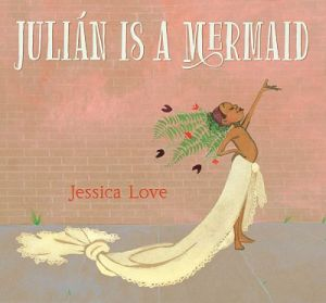 Cover of Julian is a Mermaid by Jessica Love