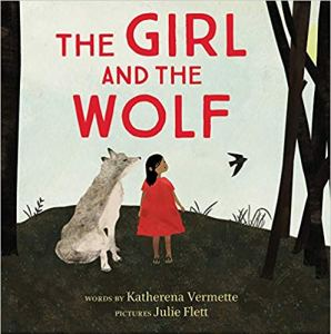 The Girl and the Wolf by KATHERENA VERMETTE and Julie Flett