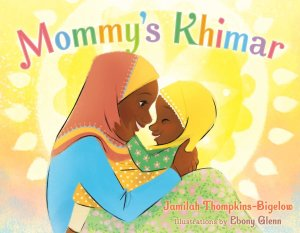 Cover of Mommy's Khimar by Thompkins-bigelow