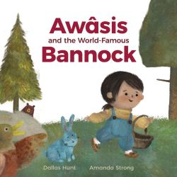 Cover of Awasis and the World Famous Bannock