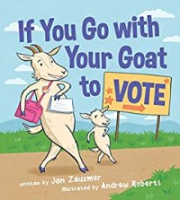 Cover of If You go with your goat to vote by zauzmer