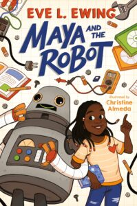 Book cover of Maya and the Robot by Ewing
