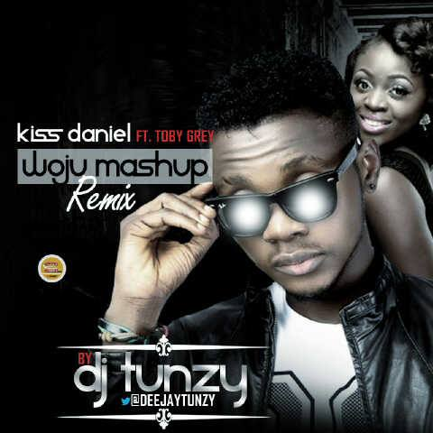 Kiss-Daniel-Ft-Toby-Grey-Woju-Remix-Dj-Tunzy