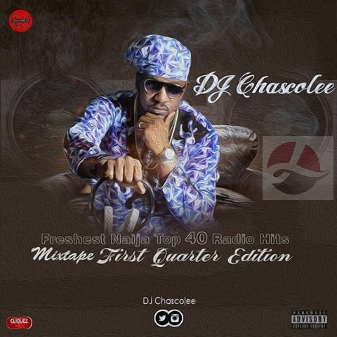 DJ-Chascolee-Freshest-Naija-Top-40-Radio-Hits-First-Quater-Edition