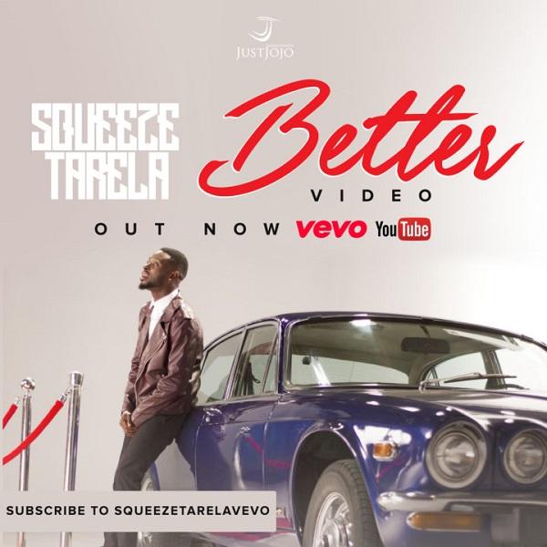 VIDEO: Squeeze Tarela – Better
