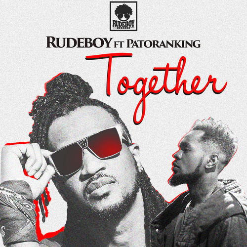 Rudeboy - Together ft. Patoranking