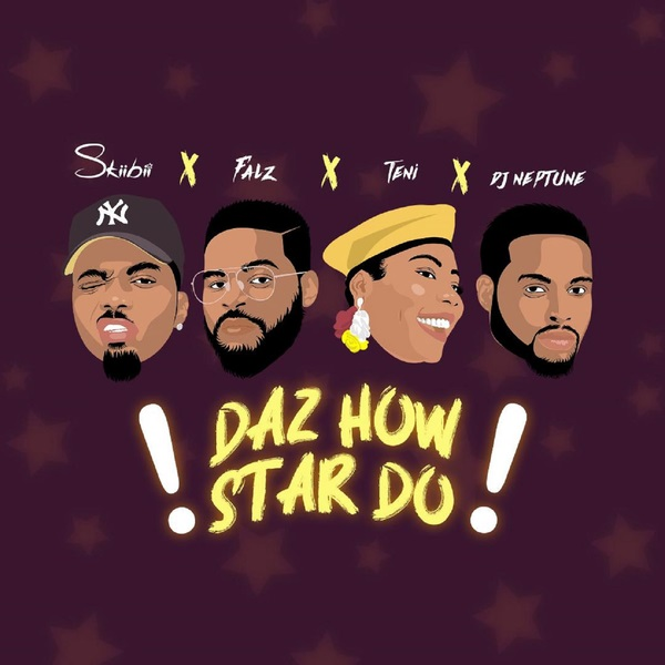 Skiibii - Daz How Star Do ft. Falz, Teni, DJ Neptune