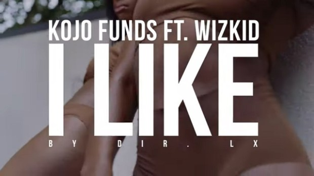 Kojo Funds I Like ft Wizkid video