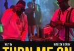 Mut4Y - Turn Me On ft Maleek Berry
