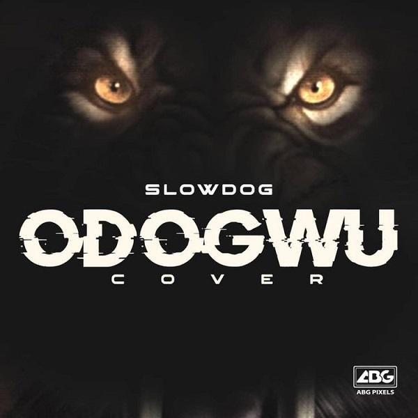 slowdog odogwu