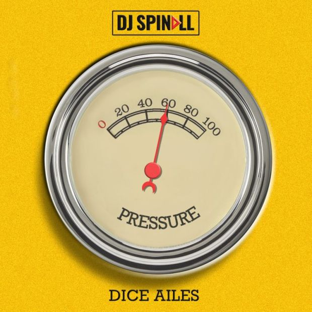 dj spinall pressure ft dice ailes