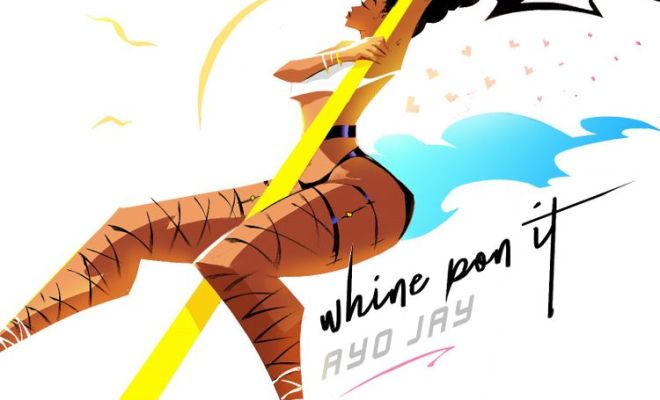ayo jay whine pon it