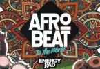 Energy Gad Afrobeat To The World