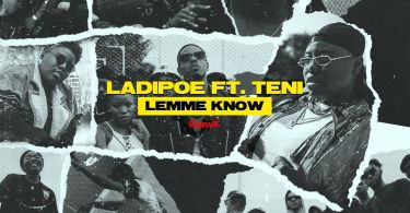 Ladipoe Ft Teni Lemme Know Remix