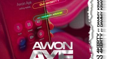 DJ 4Kerty Awon Aye ft Dammy Krane