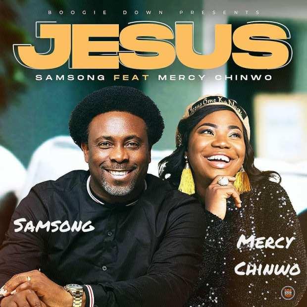 Samsong Jesus ft Mercy Chinwo mp3 download