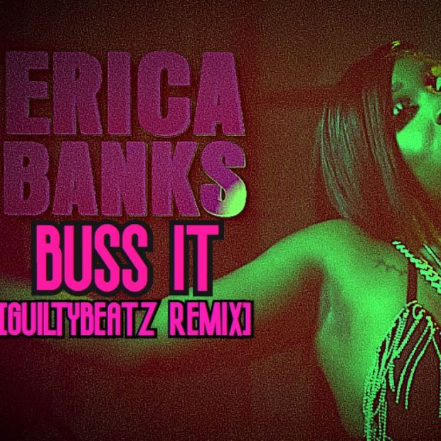Erica Banks Buss It GuiltyBeatz Remix