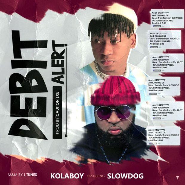 Kolaboy Debit Alert ft Slowdog