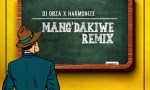 DJ Obza – Mang'Dakiwe (Remix) Ft. Harmonize, Leon Lee