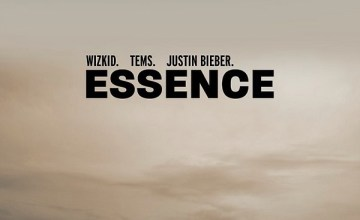 LYRICS: Wizkid Ft. Tems & Justin Bieber – Essence (Remix)