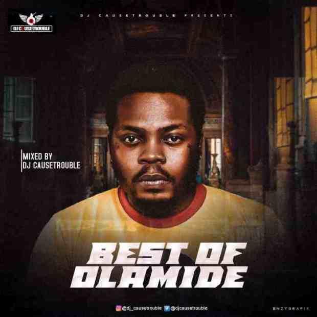 [Mixtape] DJ Cause Trouble – Best Of Olamide 2021
