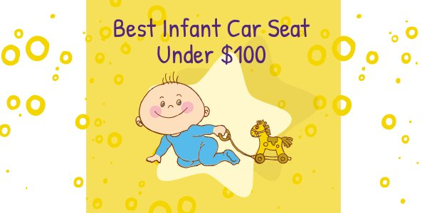Best infant car seat under $100