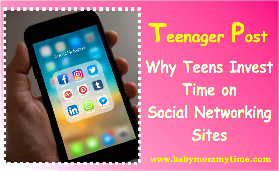 Teenager Post: Why Teens Invest Time on Social Networking Sites